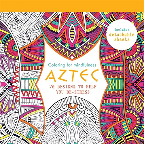 Aztec 70 Designs To Help You De Stress Coloring For Mindfulness Hamlyn 9780600632955 Amazon Books