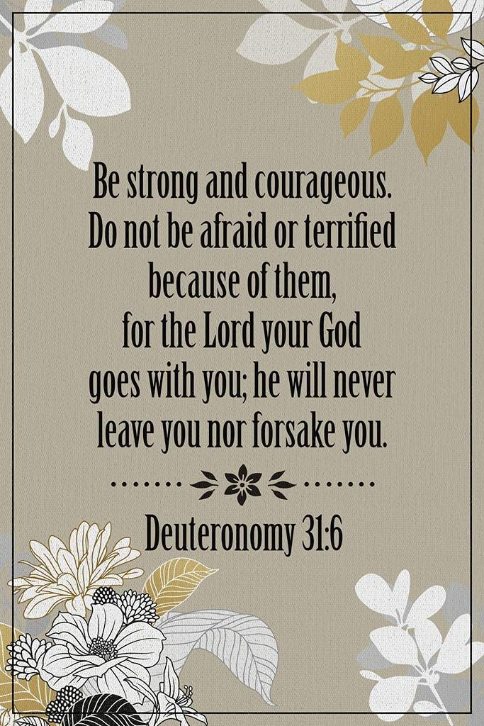 Be Strong and Courageous God Goes with You Deuteronomy 31 6 Bible Quote Spiritual Decor Motivational Poster Bible Verse Christian Wall Decor Inspirational Art Cool Wall Decor Art Print Poster 24x36