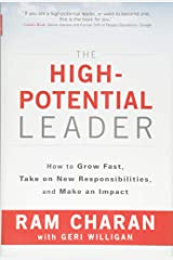 The High-Potential Leader: How to Grow Fast, Take on New Responsibilities, and Make an Impact Hardcover