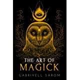 The Art of Magick: The Mystery of Deep Magick & Divine Rituals