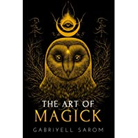 The Art of Magick: The Mystery of Deep Magick & Divine Rituals (The Sacred Mystery)