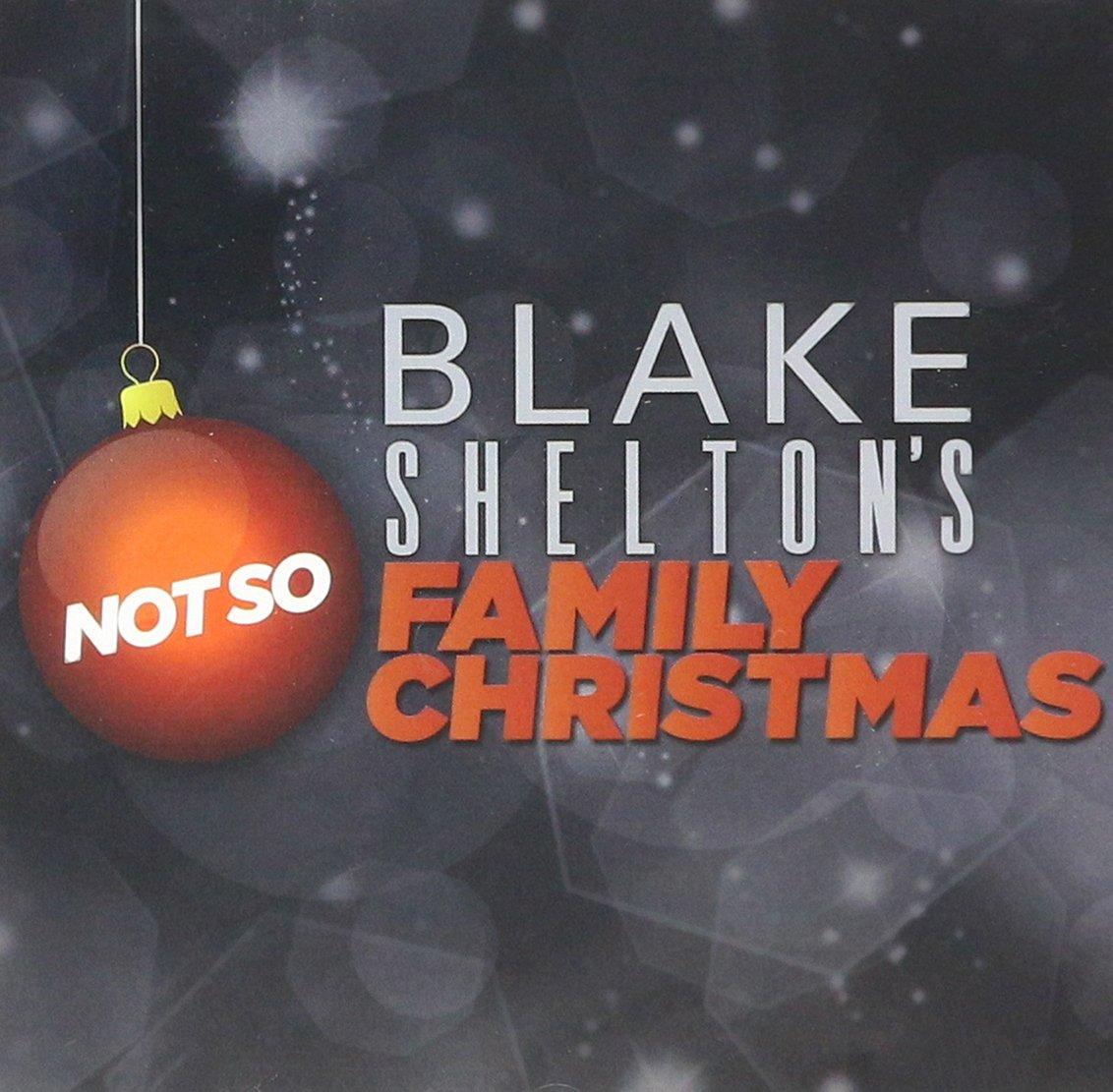 Amazon.com: Blake Shelton\'s Not So Family Christmas (featuring Kelly ...