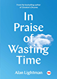In Praise of Wasting Time (TED Books)