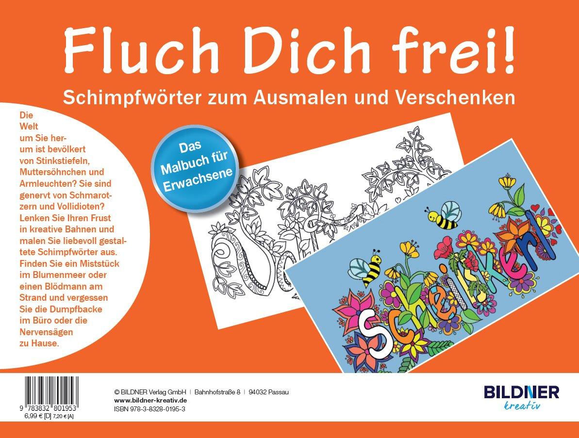 Das Malbuch für Erwachsene: Fluch Dich frei!: Schimpfwörter zum ...