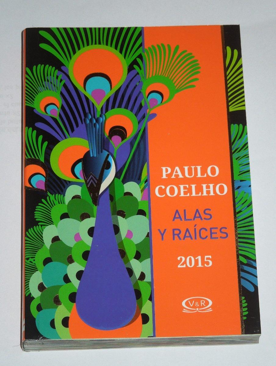 Paulo Coelho Alas Y Raices Pavo Real-agenda 2015 Cartone ...
