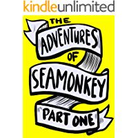 The Adventures of Seamonkey (The epic adventure begins. Book 1)