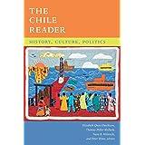 The Chile Reader: History, Culture, Politics (The Latin America Readers)