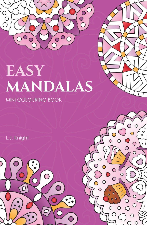 Easy Mandalas Mini Colouring Book: 50 Original Travel Size Mandala Designs For Relaxation pdf epub