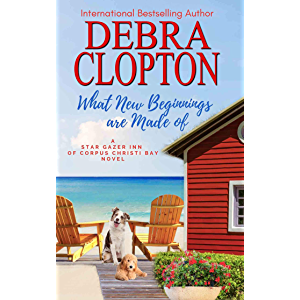 What New Beginnings Are Made Of (Star Gazer Inn of Corpus Christi Bay Book 1)