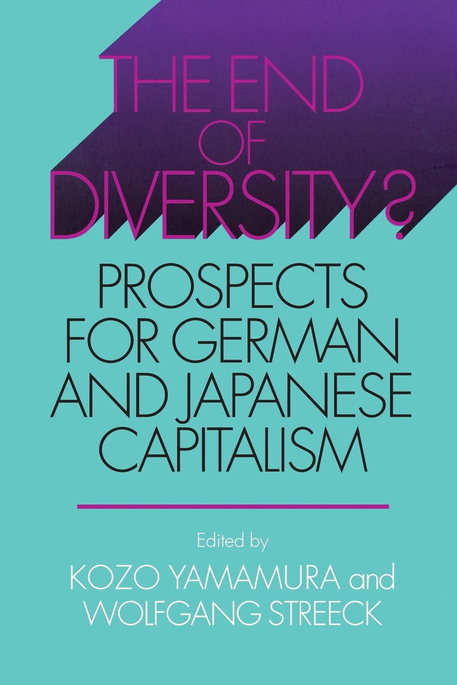 Download The End of Diversity?: Prospects for German and Japanese Capitalism (Cornell Studies in Political Economy) pdf epub
