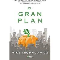 El gran plan: Una estrategia simple para cultivar un negocio extraordinario