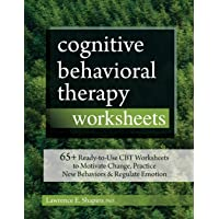 Cognitive Behavioral Therapy Worksheets: 65+ Ready-to-Use CBT Worksheets to Motivate Change, Practice New Behaviors…