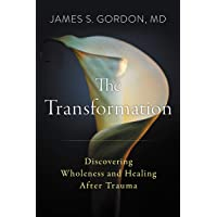 The Transformation: Healing Trauma to Become Whole Again