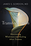 The Transformation: Discovering Wholeness and Healing After Trauma (English Edition)