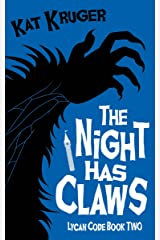 The Night Has Claws (Lycan Code Book 2) Kindle Edition