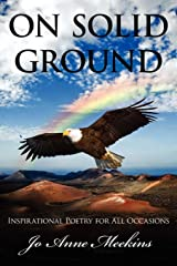 ON SOLID GROUND: Inspirational Poetry for All Occasions Paperback