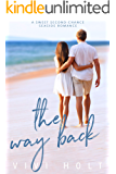 The Way Back: A sweet second chance romance
