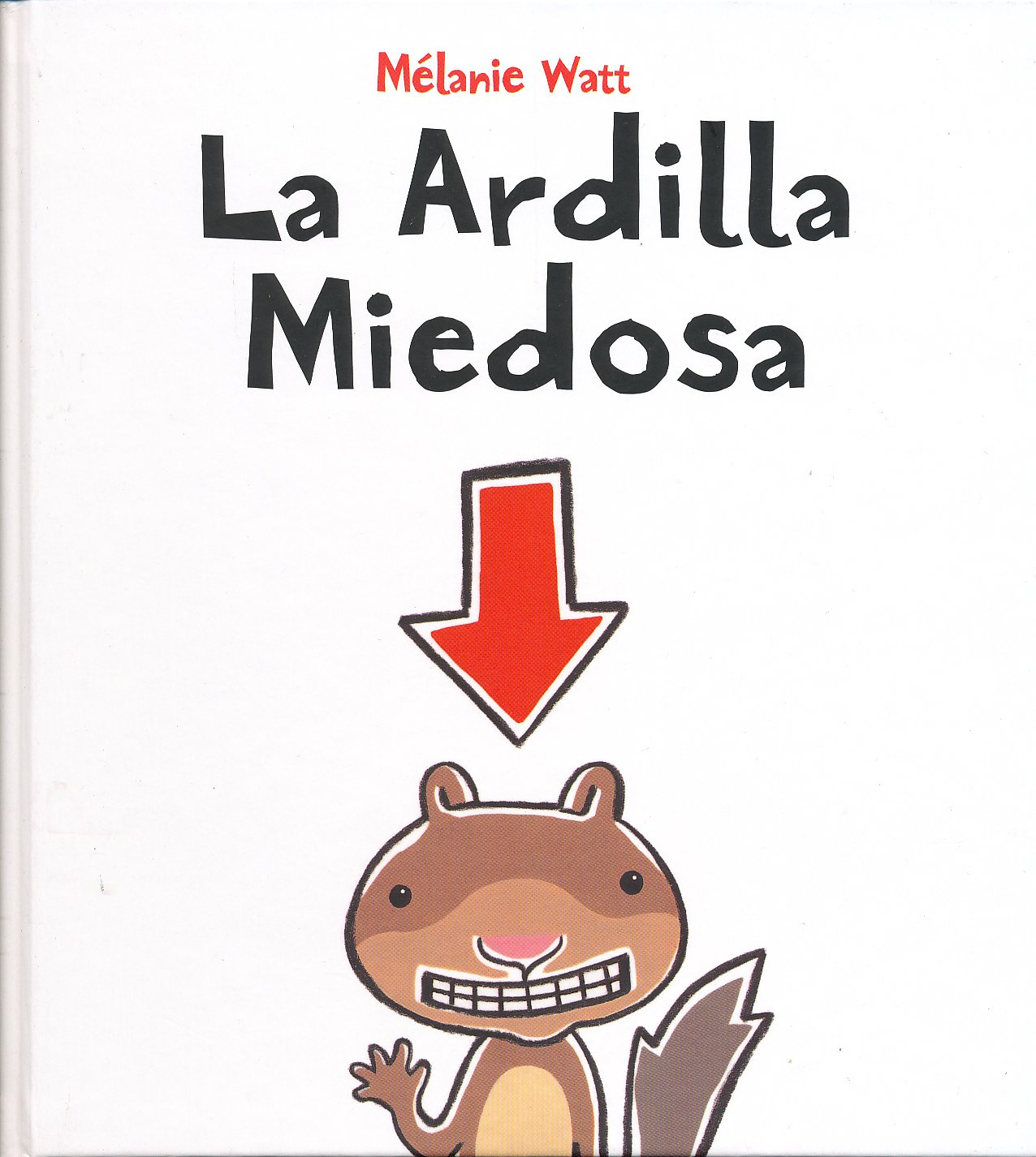 Read Online La ardilla miedosa (Spanish Edition) (Scaredy Squirrel) pdf epub