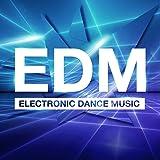 EDM - Electronic Dance Music [Explicit]