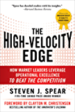 The High-Velocity Edge: How Market Leaders Leverage Operational Excellence to Beat the Competition: Second Edition (English Edition)
