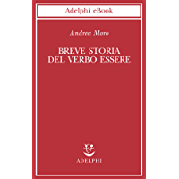 Breve storia del verbo essere (Biblioteca scientifica)