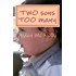 TWO sons TOO many: To Love, Live & Lose