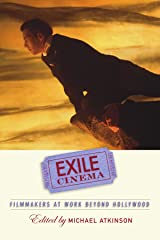Exile Cinema: Filmmakers at Work beyond Hollywood (SUNY series, Horizons of Cinema) Paperback