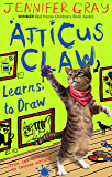 Atticus Claw Learns to Draw (Atticus Claw- World's Greatest Cat Detective Book 5)