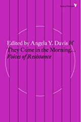 If They Come in the Morning...: Voices of Resistance (Radical Thinkers) Kindle Edition