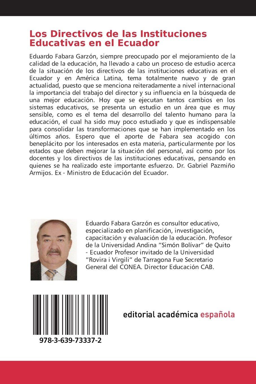 Los Directivos de las Instituciones Educativas en el Ecuador: Amazon.es: Fabara Garzón Eduardo: Libros