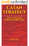 CATAN STRATEGY: A Complete Guide to Winning the Popular Board Game