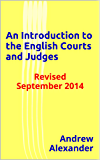 An Introduction to the English Courts and Judges: Revised September 2014 (English Law Series)