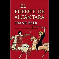El puente de Alcántara (Narrativas Históricas) (Spanish Edition)