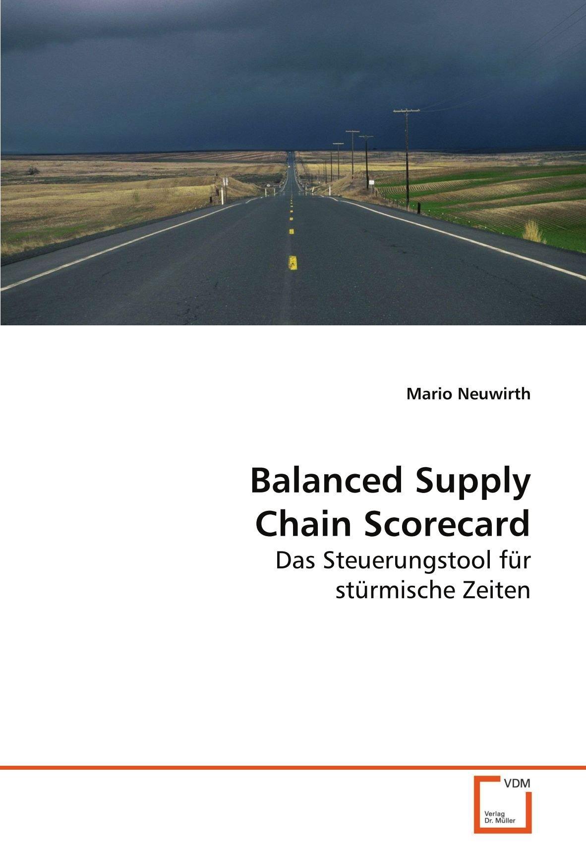 Balanced Supply Chain Scorecard: Das Steuerungstool für stürmische Zeiten