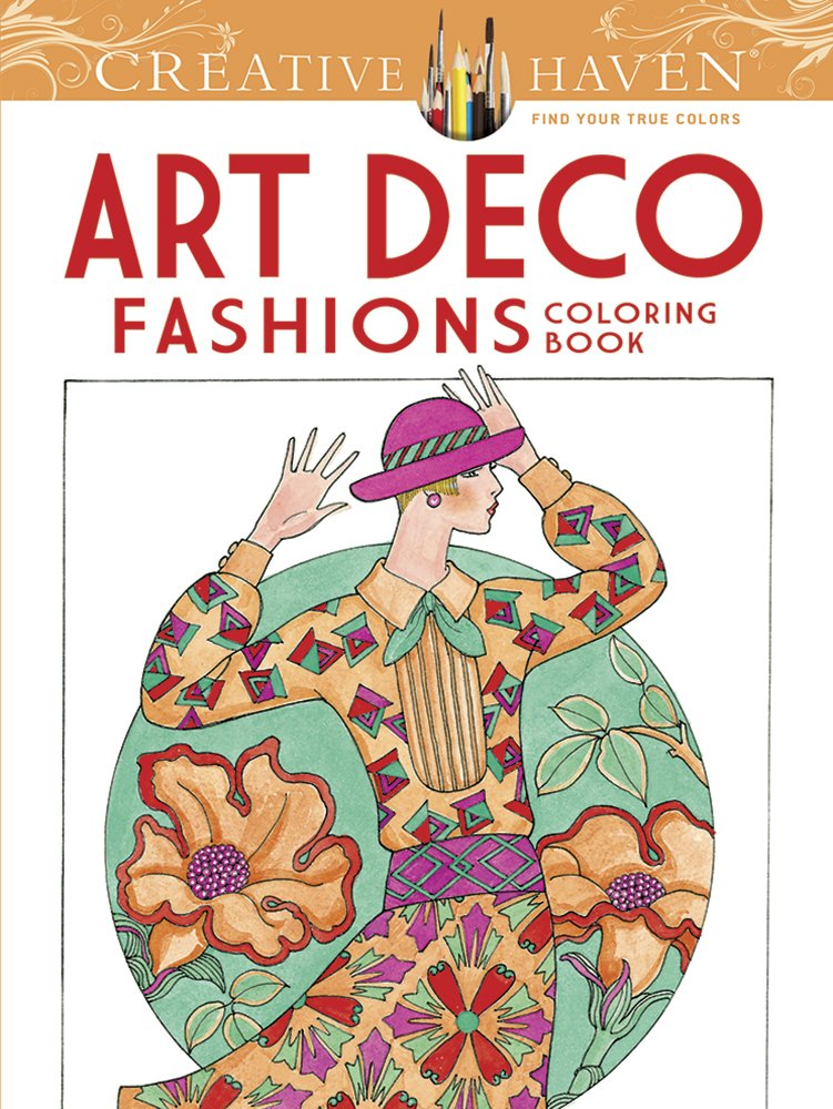 Amazon Creative Haven Art Deco Fashions Coloring Book Adult 0800759784561 Ming Ju Sun Books