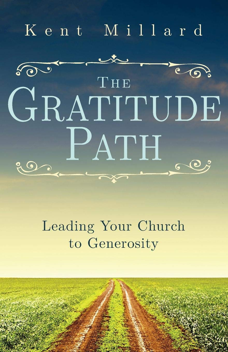 Download The Gratitude Path: Leading Your Church to Generosity PDF