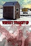 Whiskey Straight Up (Whiskey Mattimoe Mystery Series Book 2)