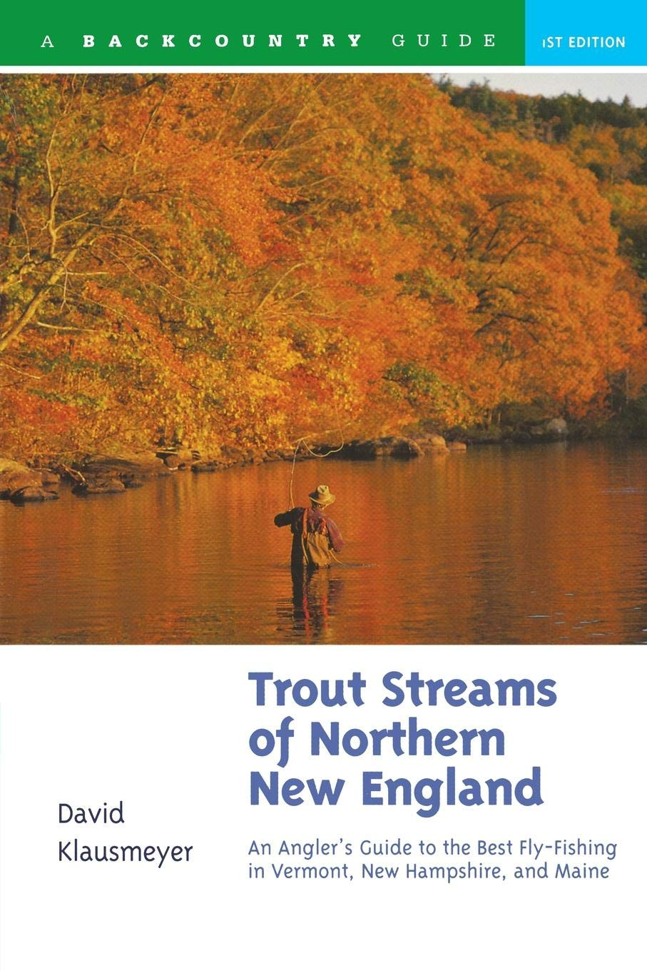Trout Streams of Northern New England: A Guide to the Best