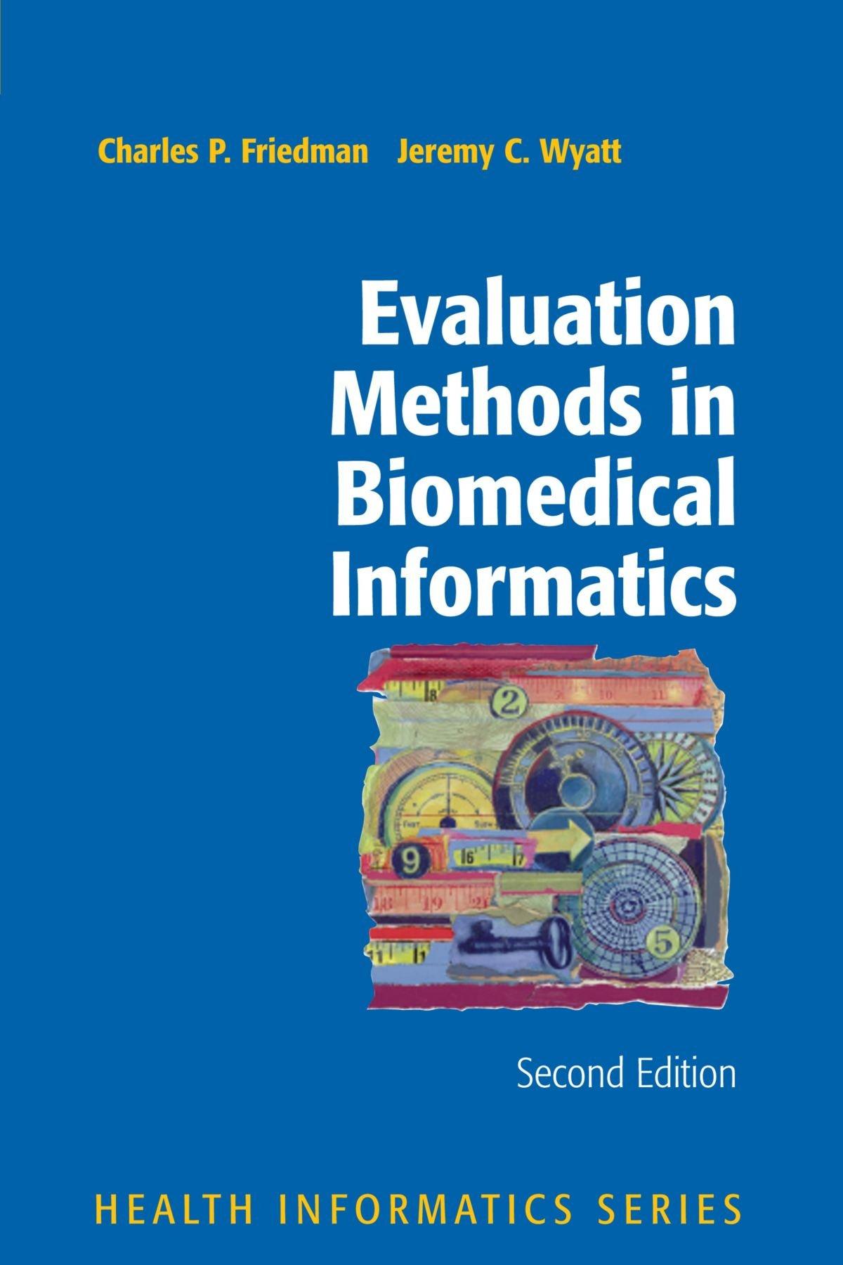 Evaluation Methods in Biomedical Informatics (Health Informatics) by Charles P Friedman