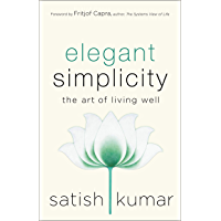 Elegant Simplicity: The Art of Living Well