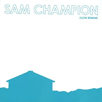 a465e1520fc Sam Champion - Slow Rewind - Amazon.com Music