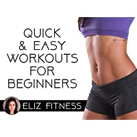 Quick and Easy Workouts for Beginners | Eliz Fitness