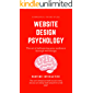 Website Design Psychology: The Art of Influencing an Audience Through Web Design (English Edition)