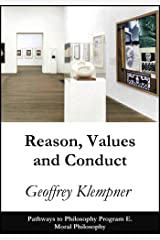 Reason, Values and Conduct: Pathways Program E. Moral Philosophy Kindle Edition