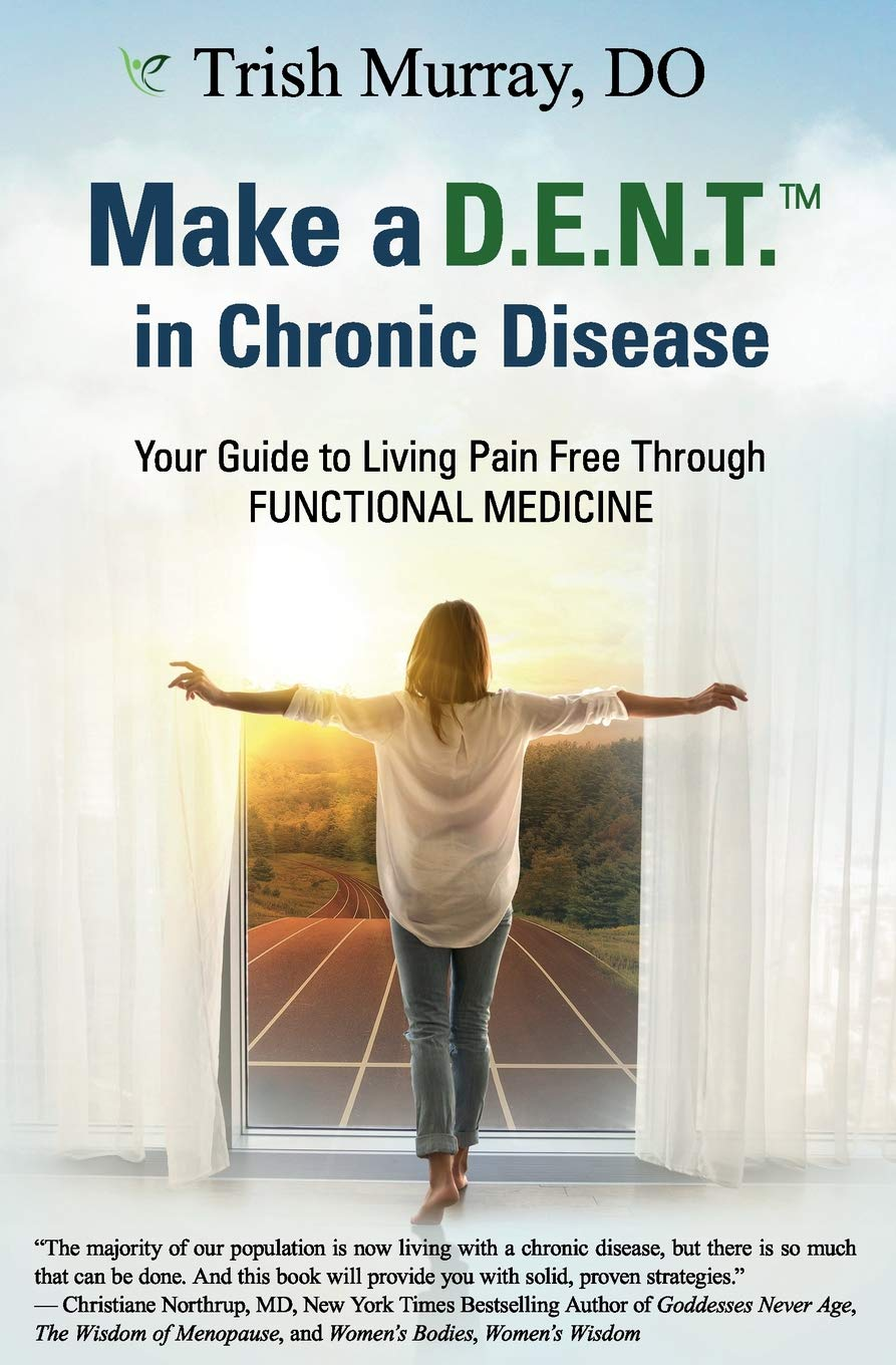 Make a D.E.N.T.TM in Chronic Disease: Your Guide to Living