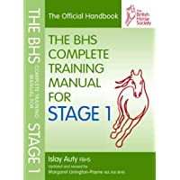 BHS Complete Training Manual for Stage 1 (British Horse Society)
