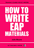 How To Write EAP Materials (Training Course For ELT Writers)