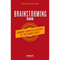 Brainstorming Box: Comment inventer en groupe de très bonnes idées. Un guide théorique et pratique d'animation. 52 cartes d'exercices créatifs et ludiques. une clé usb avec modèles et check-lists.