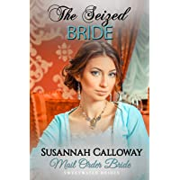 Mail Order Bride: The Seized Bride (Sweetwater Brides)