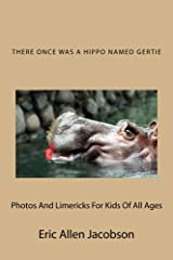 There Once Was A Hippo Named Gertie Kindle Edition